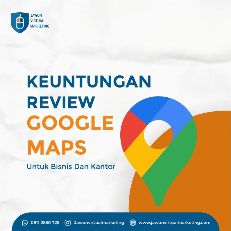 Keuntungan Review Google Maps