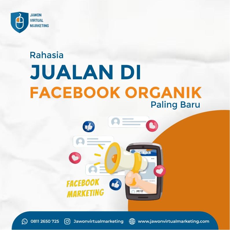 Rahasia Jualan di Facebook Organik