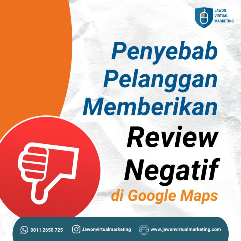 Penyebab Pelanggan Memberikan Review Negatif di Google Maps