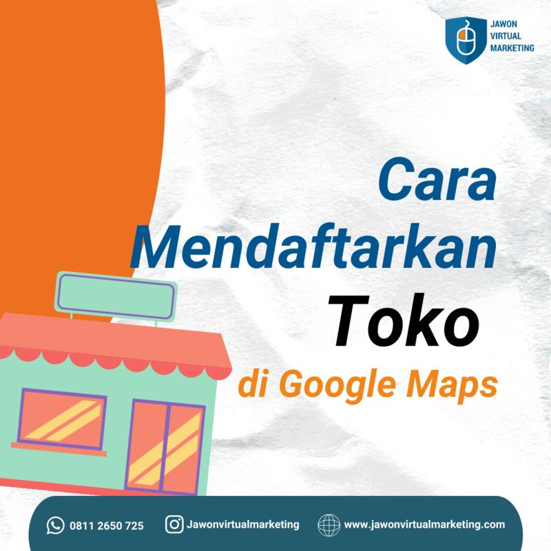 Cara mendaftarkan toko di Google Maps