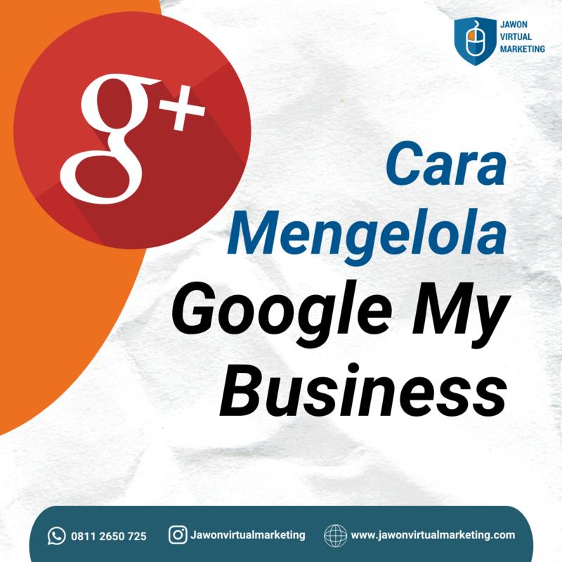 Cara Mengelola Google My Business, Agar Toko Kamu Semakin Kondang