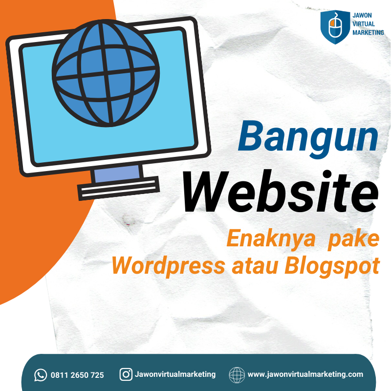 Bangun Website Enaknya Pakai WordPress atau Blogspot?