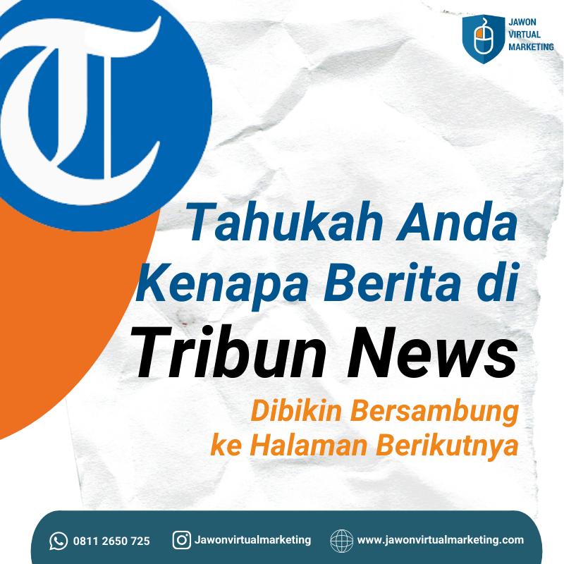 Kenapa Berita di Tribun News Dibikin Bersambung ke Halaman Berikutnya