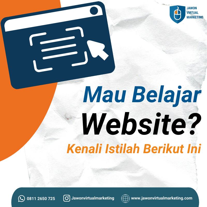 Mau Belajar Website? Kenali Istilah Penting Dalam Website Berikut Ini !