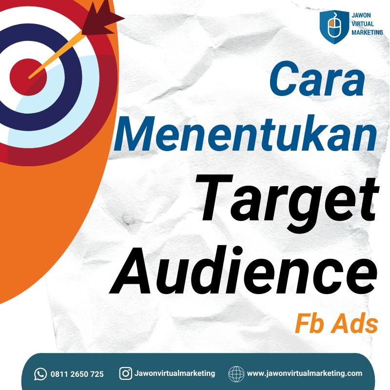 Cara menentukan target audience