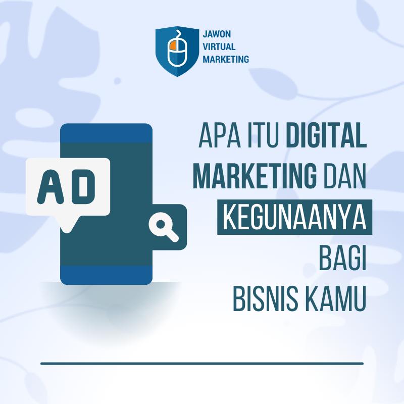 Apa Itu Digital Marketing dan Kegunaanya bagi Bisnis